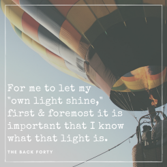 """For me to let my own light shine, first and foremost it is important that I know what that light is."" - Darrell Gurney, Co-Founder of The Back Forty"