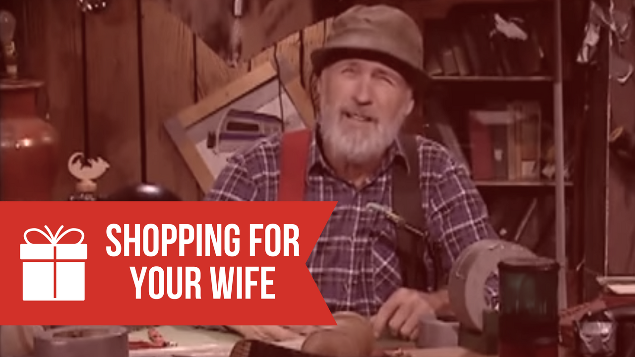 Shopping forYour Wife