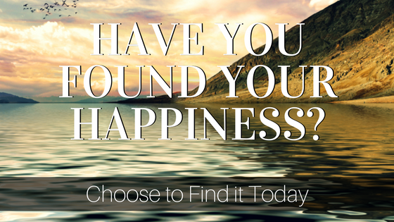 Have You Found Your Happiness